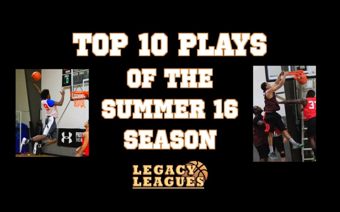 Top 10 plays of the Summer 16 season